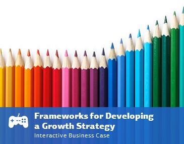 Frameworks for Developing a Growth Strategy